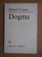Mihail Crama - Dogma. Versuri