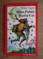 Mihail Negru - Statu-Palma Barba-Cot