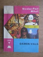 Anticariat: Nicolae Paul Mihail - Damen vals