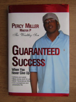 Percy Miller - Guaranteed success when you never give up