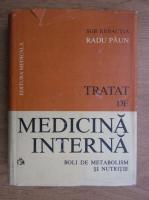 Anticariat: Radu Paun - Tratat de medicina interna, Boli de metabolism si nutritie
