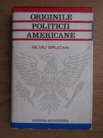 Anticariat: Silviu Brucan - Originile politicii americane