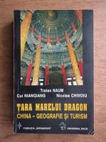 Anticariat: Traian Naum - Tara marelui dragon, China, geografie si turism