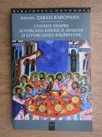 Zareh Baronian - Cuvant despre Liturghia bisericii armene si Liturghiile rasaritene