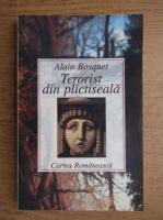 Alain Bosquet - Terorist din plictiseala