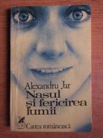 Anticariat: Alexandru Jar - Nasul si fericirea lumii