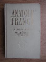 Anatole France - La umbra ulmului. Manechinul de nuiele