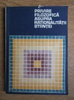 Anticariat: Angela Botez - Privire filozofica asupra rationalitatii stiintei