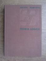 Anticariat: Anton Dumitriu - Teoria logicii