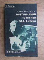Anticariat: Constantin Novac - Plutind avan pe marea cea adanca...