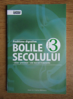 Anticariat: Cristina Balanescu - Probleme digestive. Bolile secolului (volumul 3)