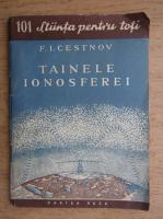 Anticariat: F. I. Cestnov - Tainele ionosferei