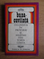 Anticariat: Gh. Paschia - Buna-cuviinta oglindita in proverbe si maxime din toata lumea