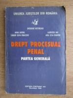 Gheorghe Nistoreanu - Drept procesual penal. Partea generala