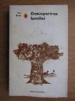Anticariat: Ion Brad - Descoperirea familiei