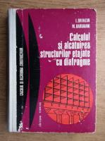 Anticariat: Ion Branzan - Calculul si alcatuirea structurilor etajate cu diafragme