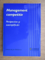 Anticariat: Jon Billsberry - Management competitiv. Perspective si exemplificari
