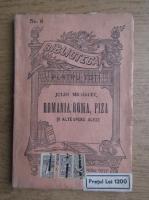 Jules Michelet - Romania, Roma, Piza si alte opere alese (aproximativ 1930)