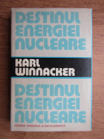 Karl Winnacker - Destinul energiei nucleare