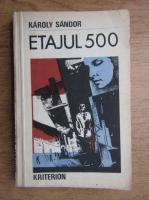 Karoly Sandor - Etajul 500