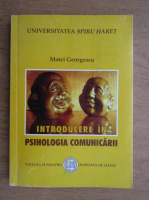 Anticariat: Matei Georgescu - Introducere in psihologia comunicarii