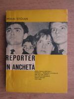 Anticariat: Mihai Stoian - Reporter in ancheta