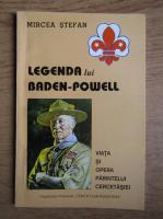 Anticariat: Mircea Stefan - Legenda lui Baden-Powell
