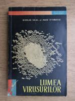 Anticariat: Nicolae Cajal - Lumea virusurilor