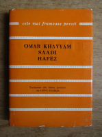 Omar Khayyam Saadi Hafez - Catrene persane