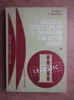 Radu Agent - Calcului structurilor cu diafragme din beton armat