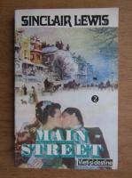 Sinclair Lewis - Main street. Povestea doamnei Carol Kennicott (volumul 2)
