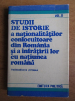 Anticariat: Studii de istorie a nationalitatilor conlocuitoare din Romania si a infratirii lor cu natiunea romana (volumul 2)