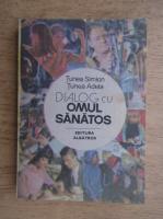 Anticariat: Tunea Simion, Tunea Adela - Dialog cu omul sanatos