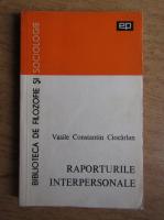 Vasile Constantin Ciocarlan - Raporturile interpersonale