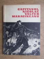 Anticariat: Vasile I. Mocanu - Capitanul Nicolae Valter Maracineanu