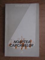 Anticariat: Adrian Costa - Noaptea capcanelor