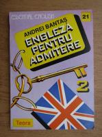 Anticariat: Andrei Bantas - Engleza pentru admitere. Exercitii