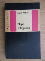 Anticariat: Aurel Mihale - Nopti infrigurate