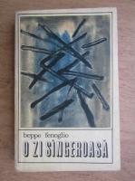 Anticariat: Beppe Fenoglio - O zi sangeroasa