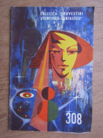 Anticariat: Colectia povestiri stiintifico-fantastice nr. 308