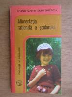Anticariat: Constantin Dumitrescu - Alimentatia rationala a scolarului