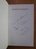 Dan Podaru - Aproape dragoste (cu autograful autorului)