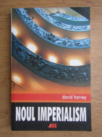 Anticariat: David Harvey - Noul imperialism