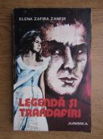 Anticariat: Elena Zafira Zanfir - Legenda si trandafiri