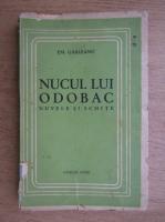 Emil Garleanu - Nucul lui Odobac. Nuvele si schite (1940)