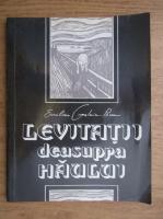 Anticariat: Emilian Galaicu Paun - Levitatii deasupra haului