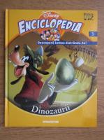 Anticariat: Enciclopedia Disney. Descopera lumea distrandu-te! Dinozaurii