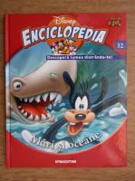 Anticariat: Enciclopedia Disney. Descopera lumea distrandu-te! Mari si oceane