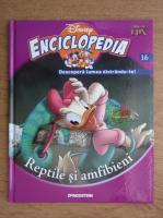 Anticariat: Enciclopedia Disney. Descopera lumea distrandu-te! Reptile si amfibieni