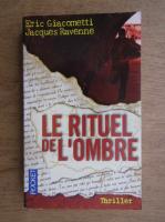 Anticariat: Eric Giacometti, Jacques Ravenne - Le rituel de l'ombre